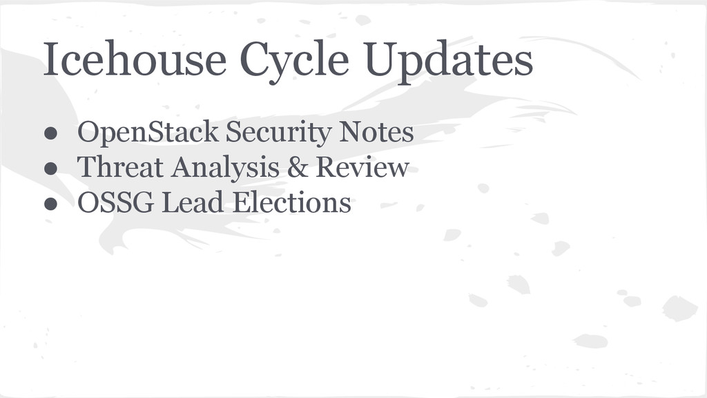 Icehouse Cycle Updates ● OpenStack Security Not...