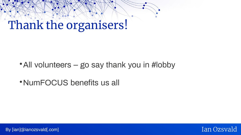  All volunteers – go say thank you in #lobby ...