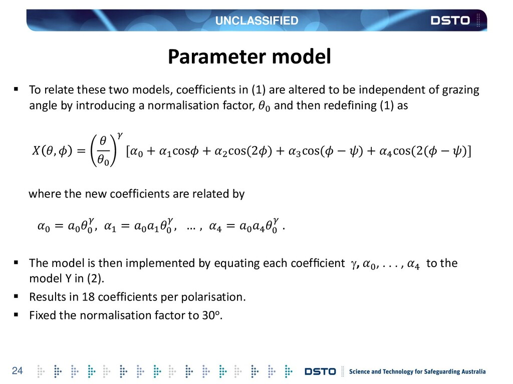 UNCLASSIFIED 24 Parameter model  To relate the...