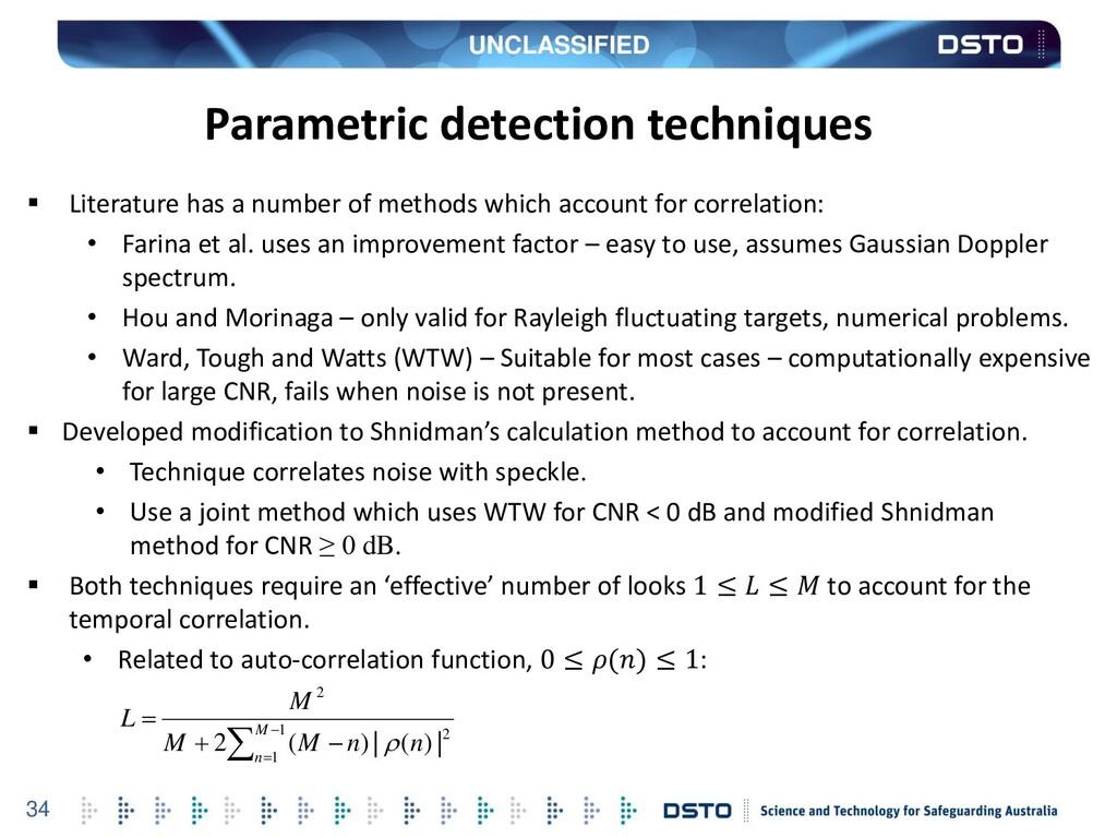 UNCLASSIFIED 34 Parametric detection techniques...