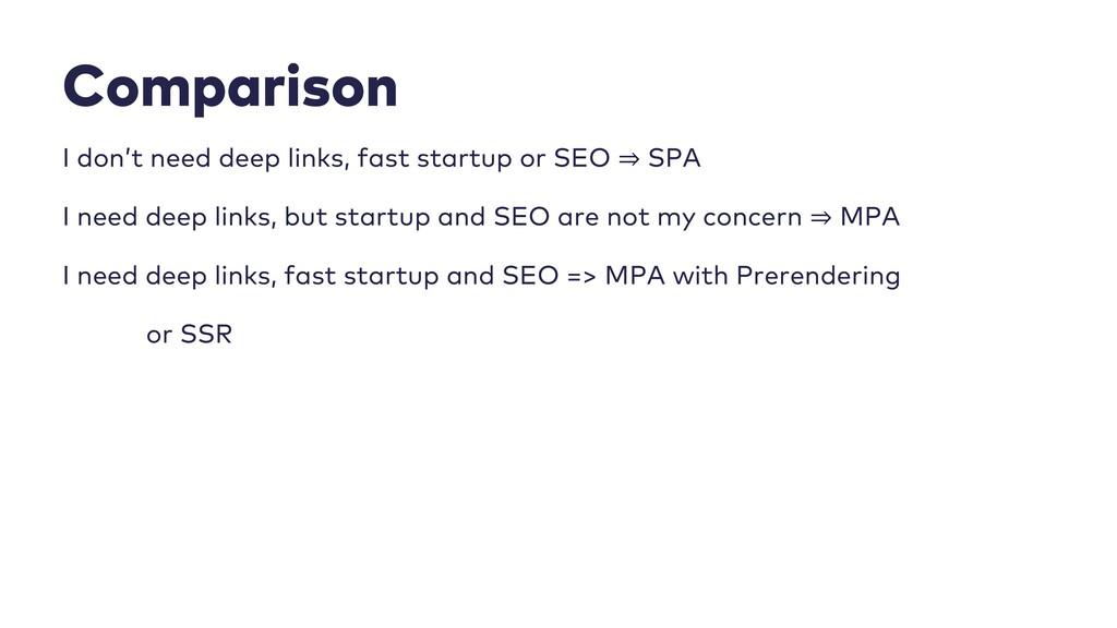 Comparison I don't need deep links, fast startu...