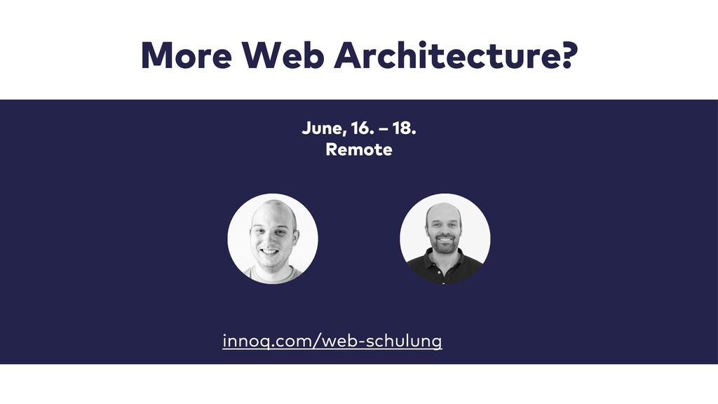More Web Architecture? innoq.com/web-schulung J...