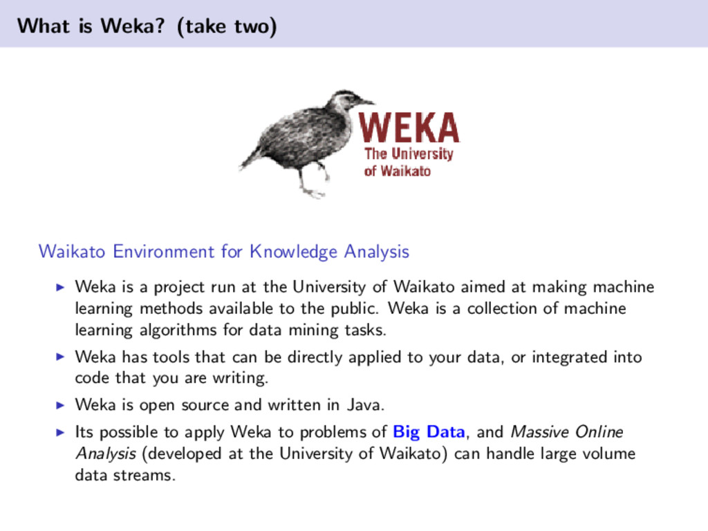 What is Weka? (take two) Waikato Environment fo...