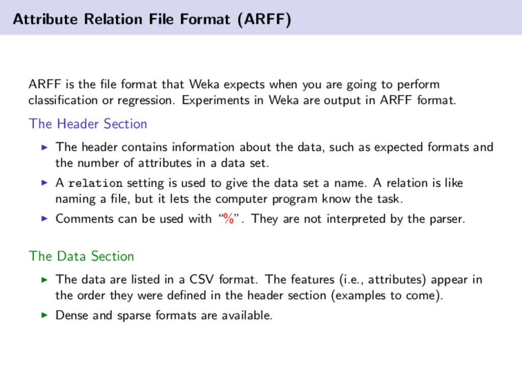 Attribute Relation File Format (ARFF) ARFF is t...