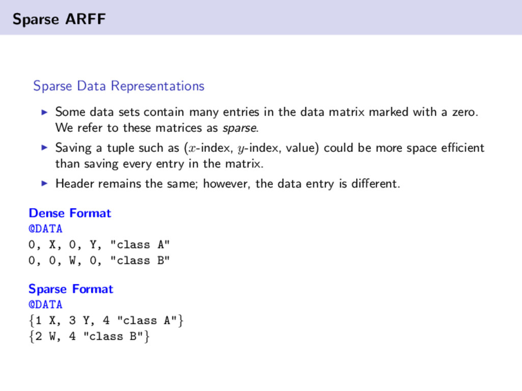 Sparse ARFF Sparse Data Representations Some da...