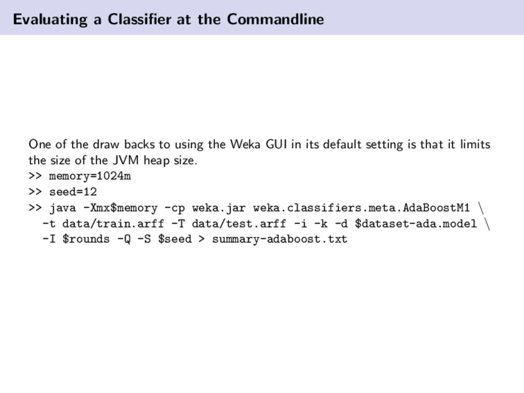 Evaluating a Classifier at the Commandline One o...