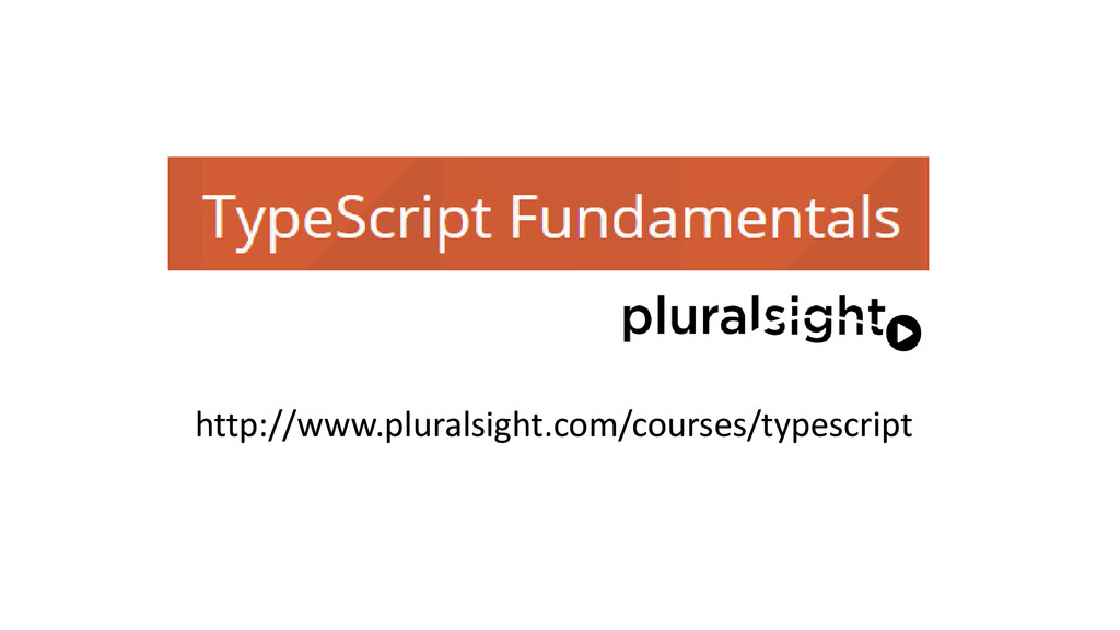 http://www.pluralsight.com/courses/typescript