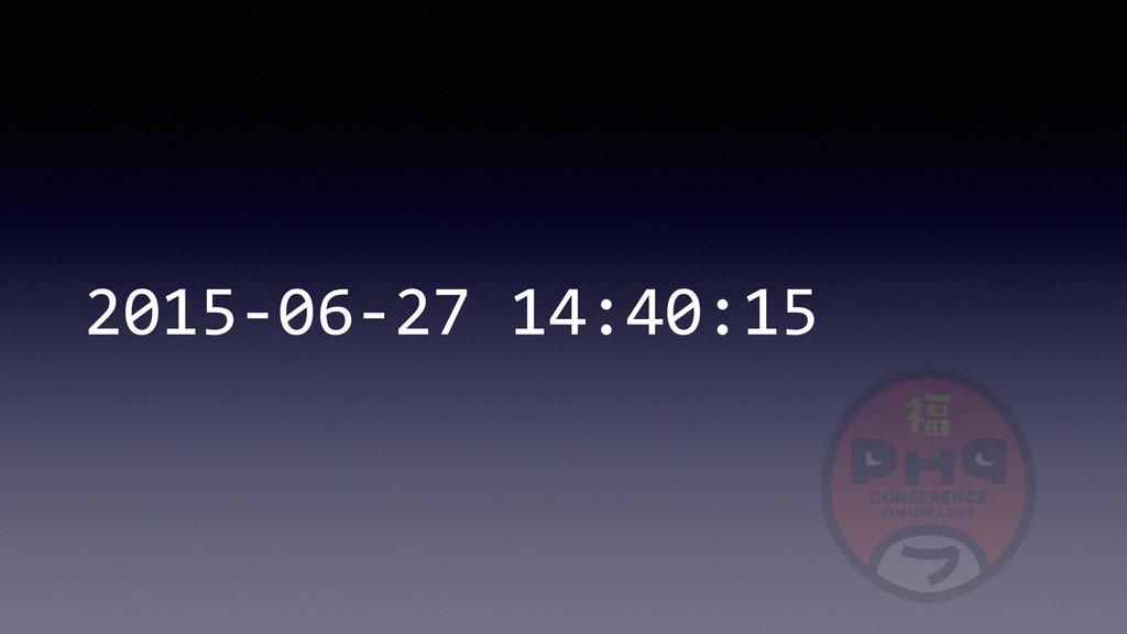 2015-‐06-‐27 14:40:15