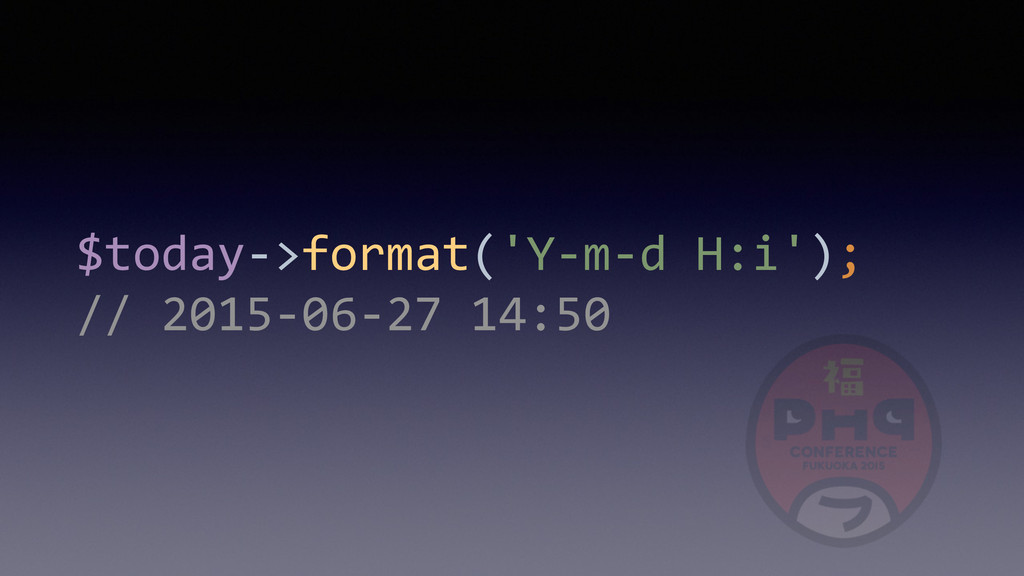 $today-­‐>format('Y-­‐m-­‐d	