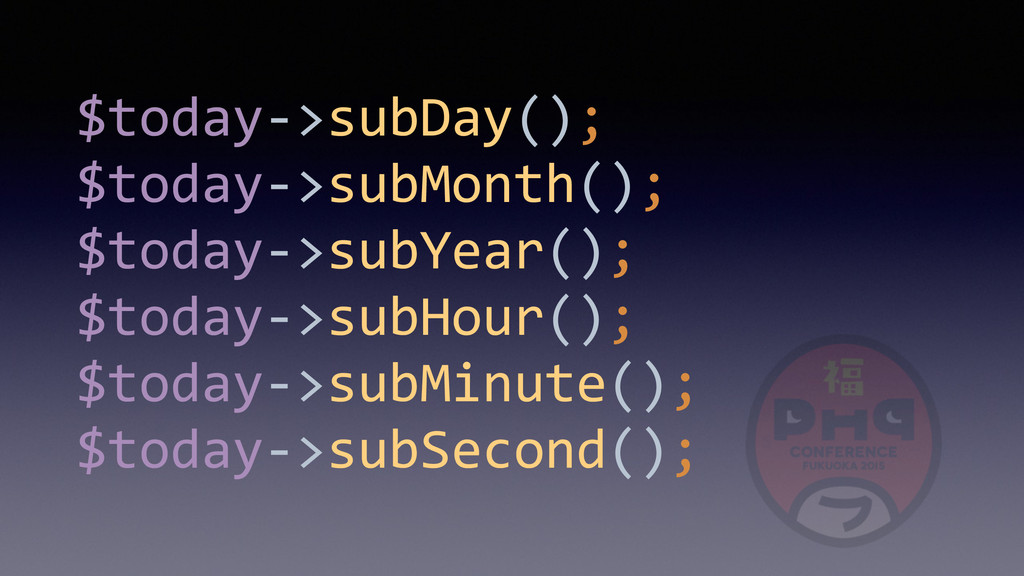 $today-­‐>subDay();