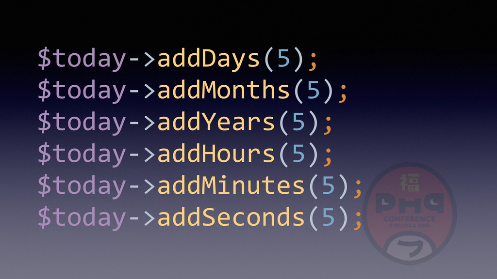 $today-­‐>addDays(5);