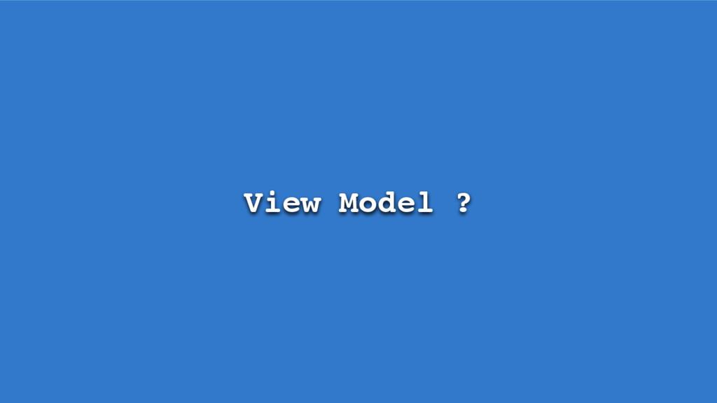 View Model ?