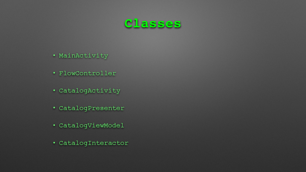 Classes • MainActivity • FlowController • Catal...