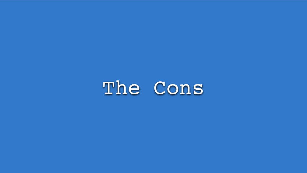 The Cons