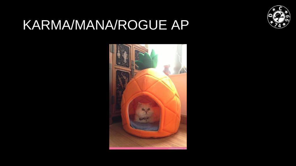 KARMA/MANA/ROGUE AP