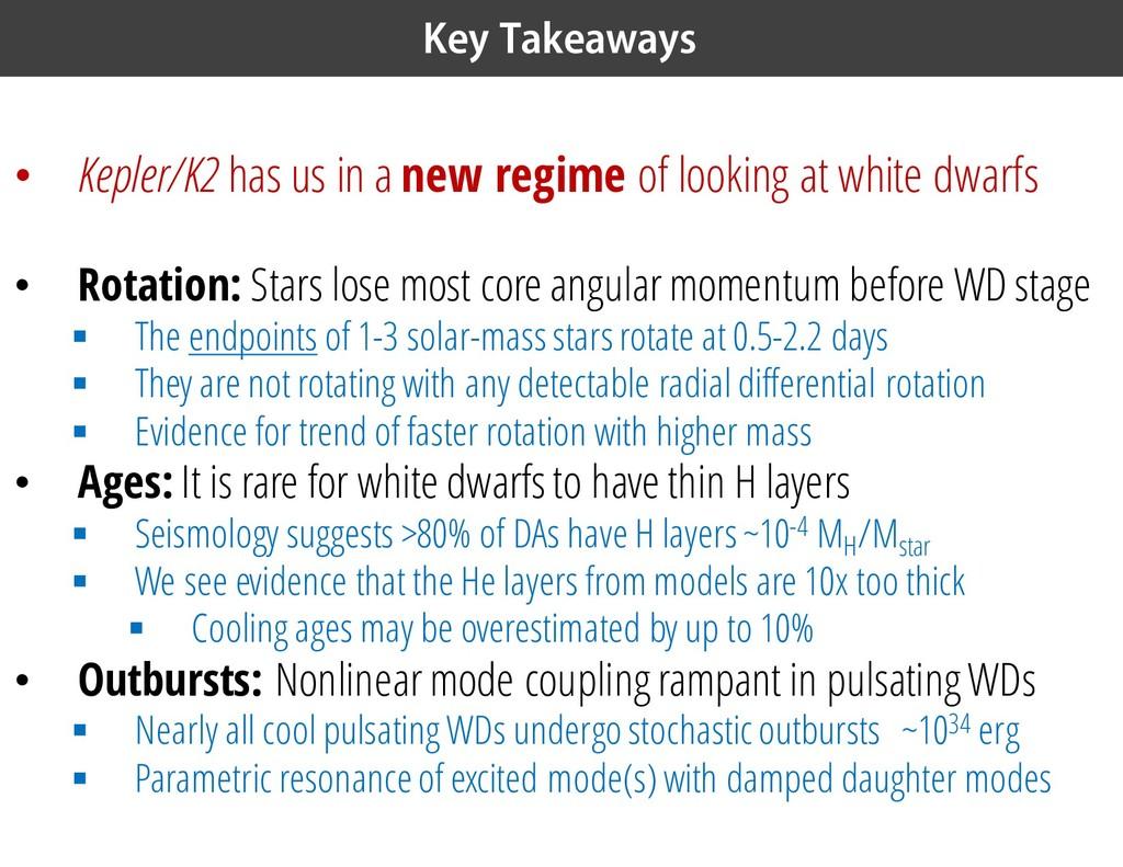 Key Takeaways • Kepler/K2 has us in a new regim...