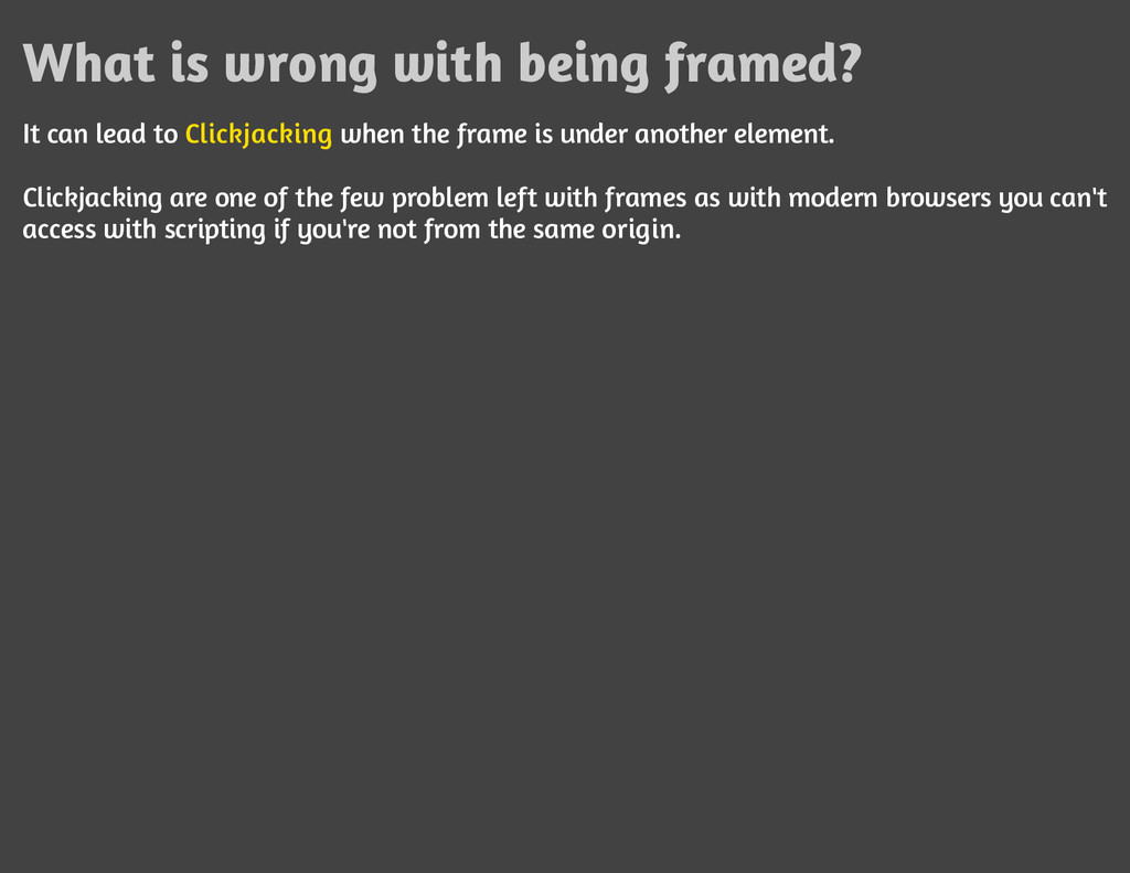 What is wrong with being framed? It can lead to...