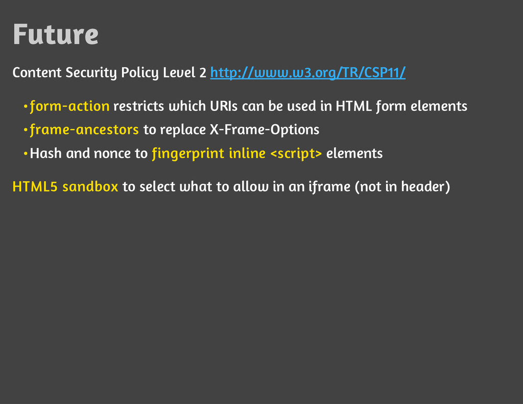 Future Content Security Policy Level 2 http://w...