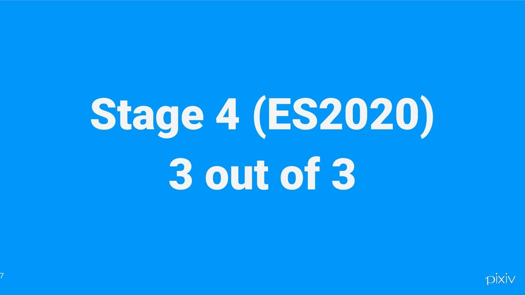 Stage 4 (ES2020) 3 out of 3 7