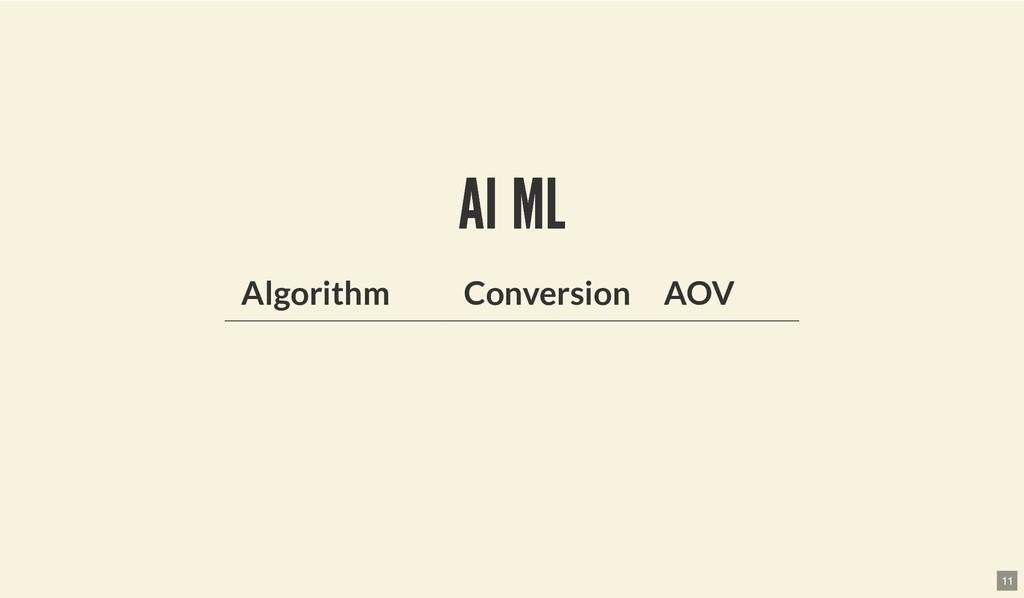AI ML AI ML Algorithm Conversion AOV 11