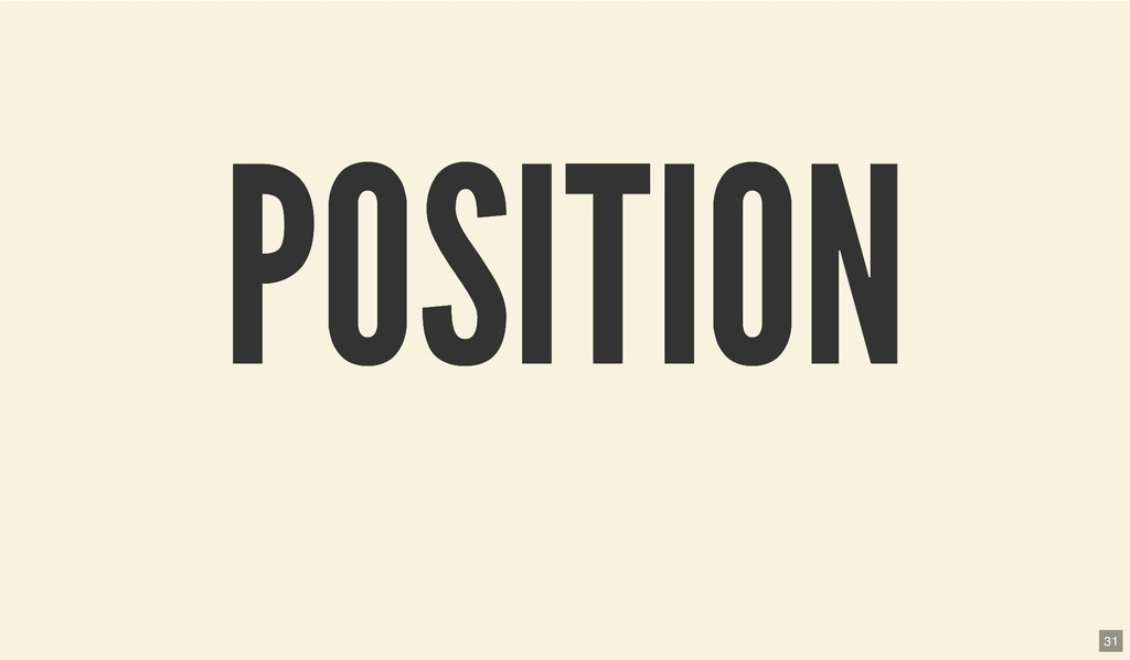 POSITION POSITION 31