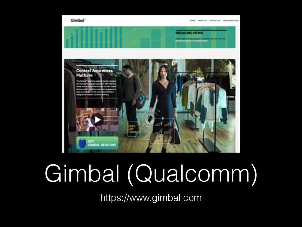 Gimbal (Qualcomm) https://www.gimbal.com