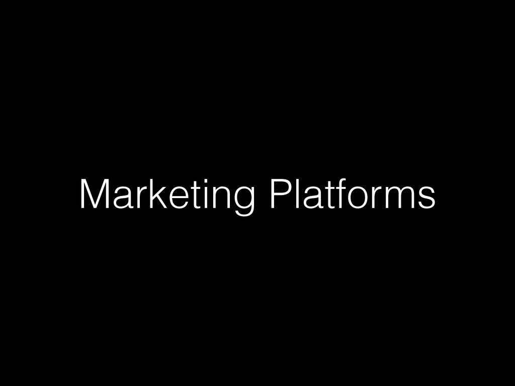 Marketing Platforms