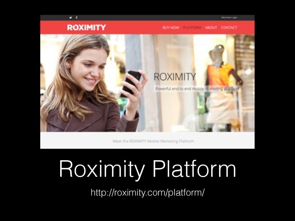 Roximity Platform http://roximity.com/platform/