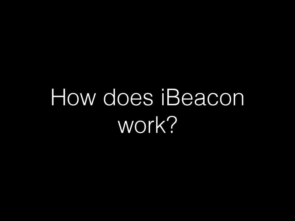 How does iBeacon work?