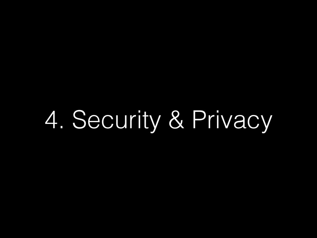 4. Security & Privacy