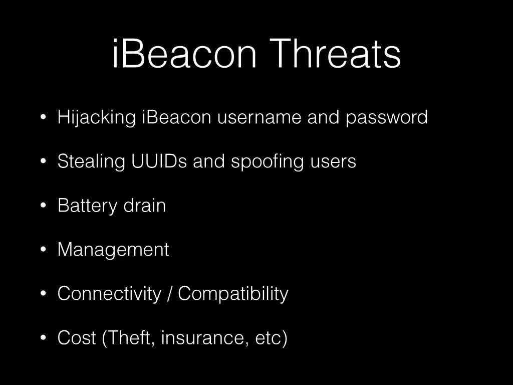 iBeacon Threats • Hijacking iBeacon username an...