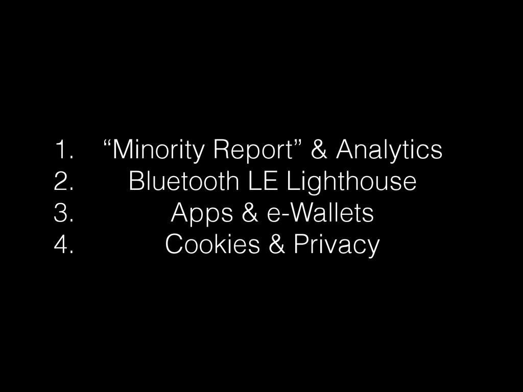 "1. ""Minority Report"" & Analytics 2. Bluetooth L..."