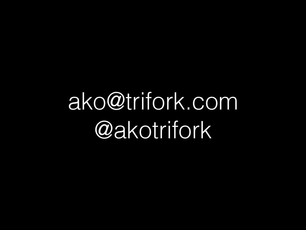 ako@trifork.com @akotrifork
