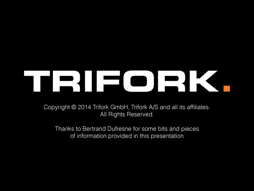 Copyright © 2014 Trifork GmbH, Trifork A/S and ...