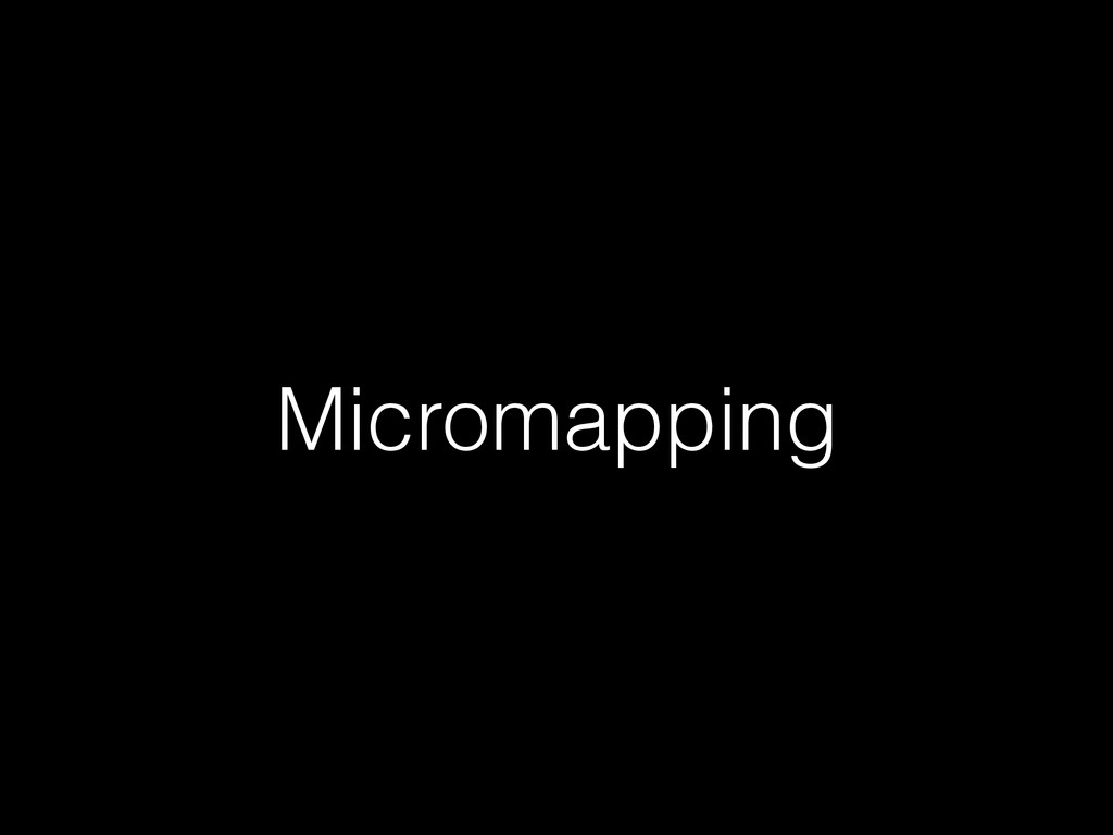 Micromapping