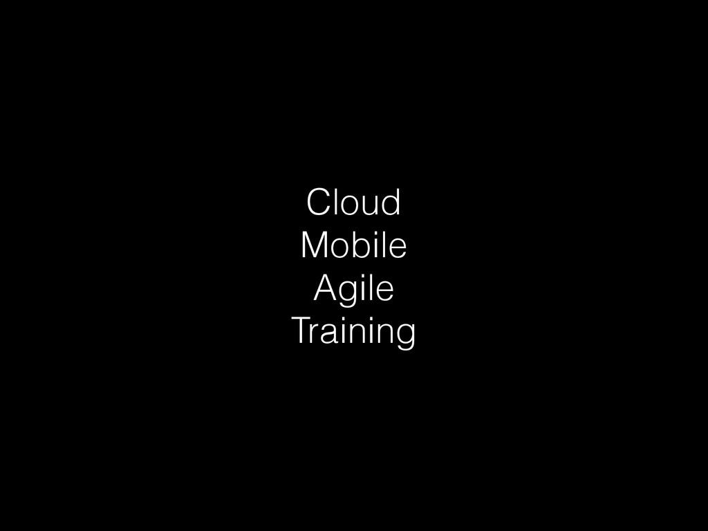 Cloud Mobile Agile Training