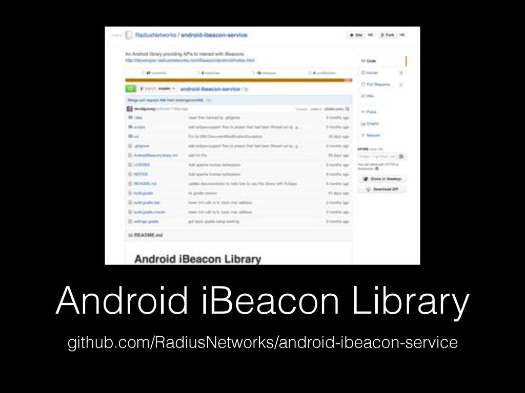 Android iBeacon Library github.com/RadiusNetwor...