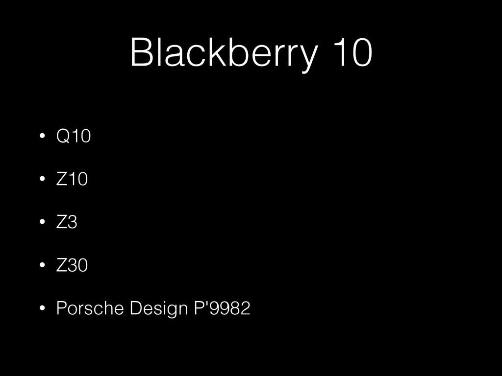 Blackberry 10 • Q10 • Z10 • Z3 • Z30 • Porsche ...