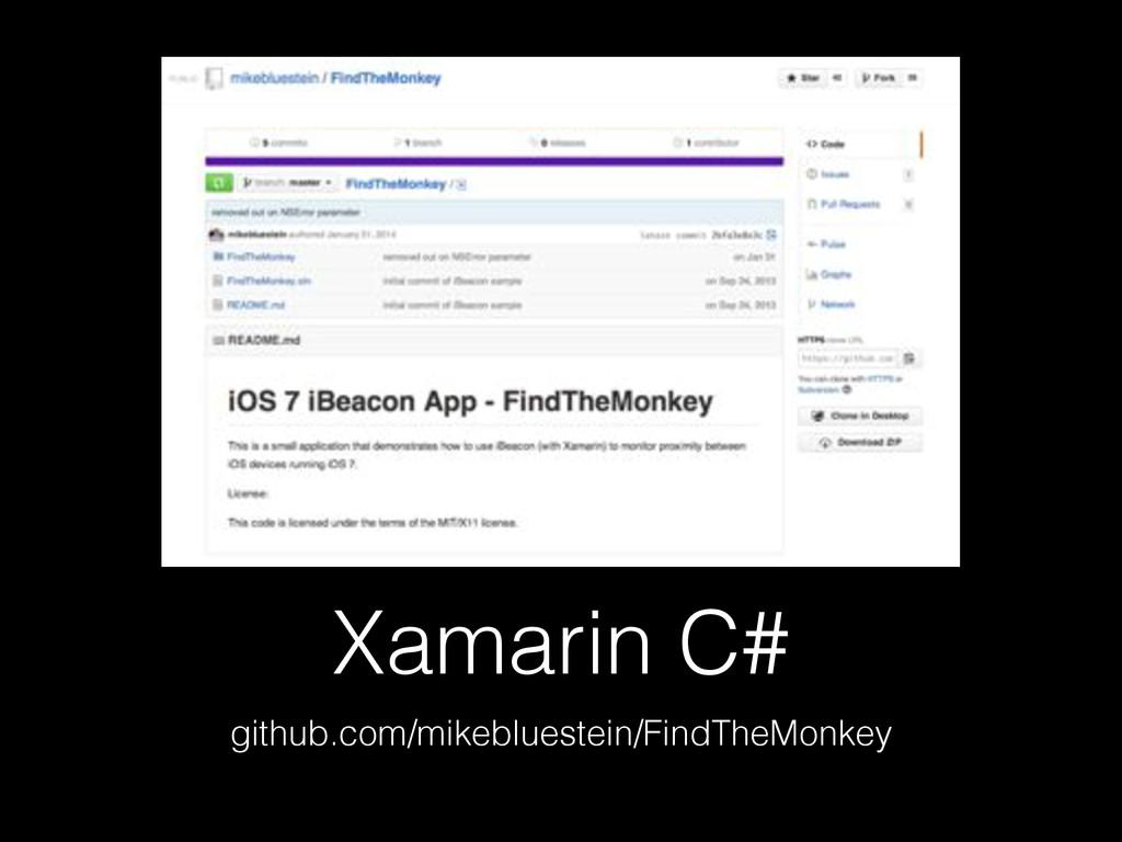 Xamarin C# github.com/mikebluestein/FindTheMonk...