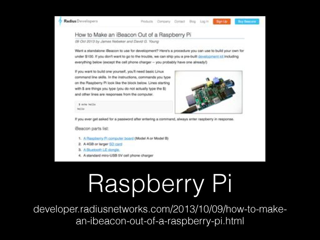Raspberry Pi developer.radiusnetworks.com/2013/...