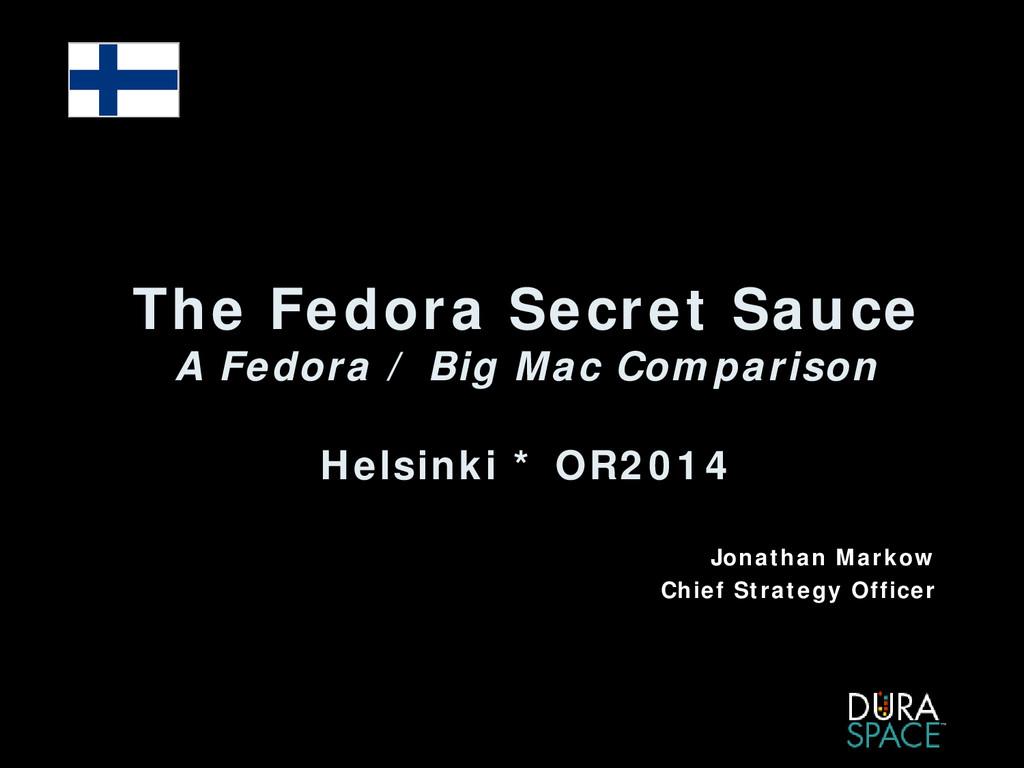 The Fedora Secret Sauce A Fedora / Big Mac Comp...
