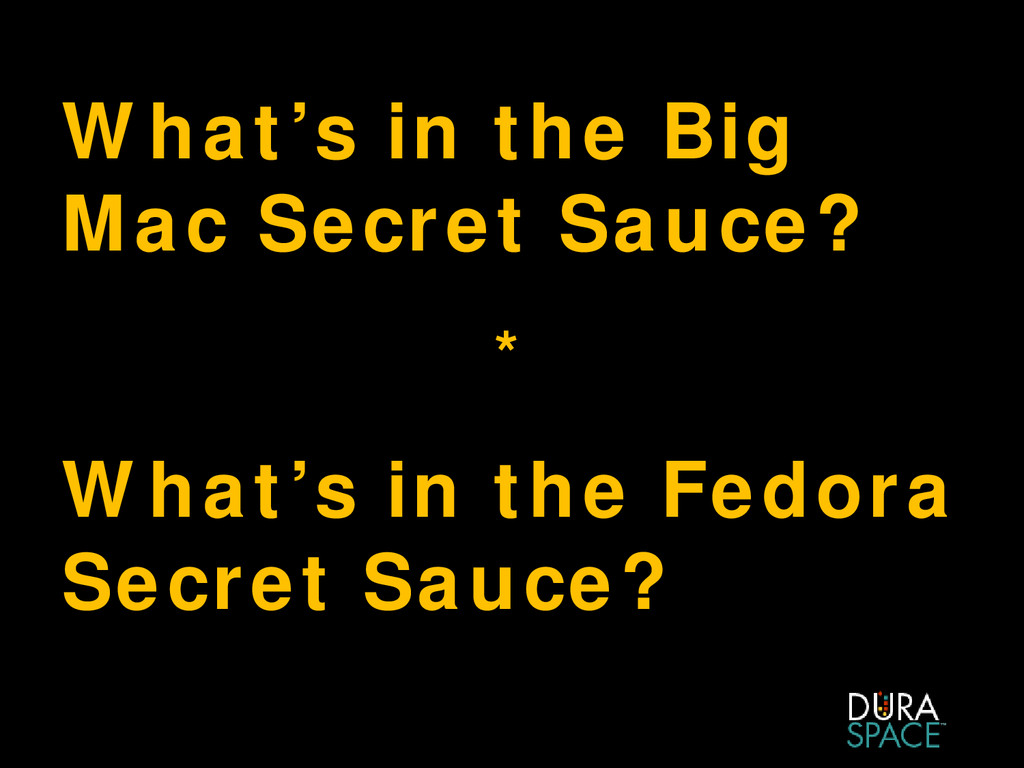 What's in the Big Mac Secret Sauce? * What's in...