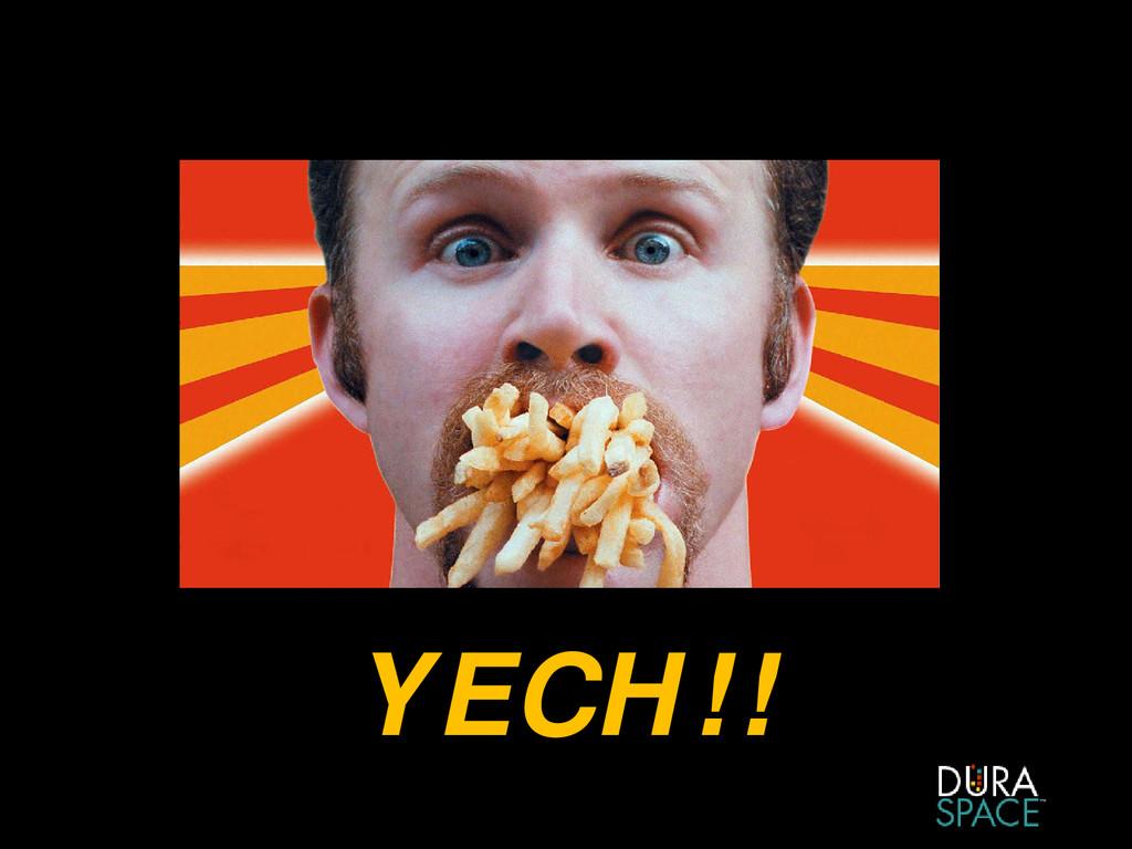 YECH!!