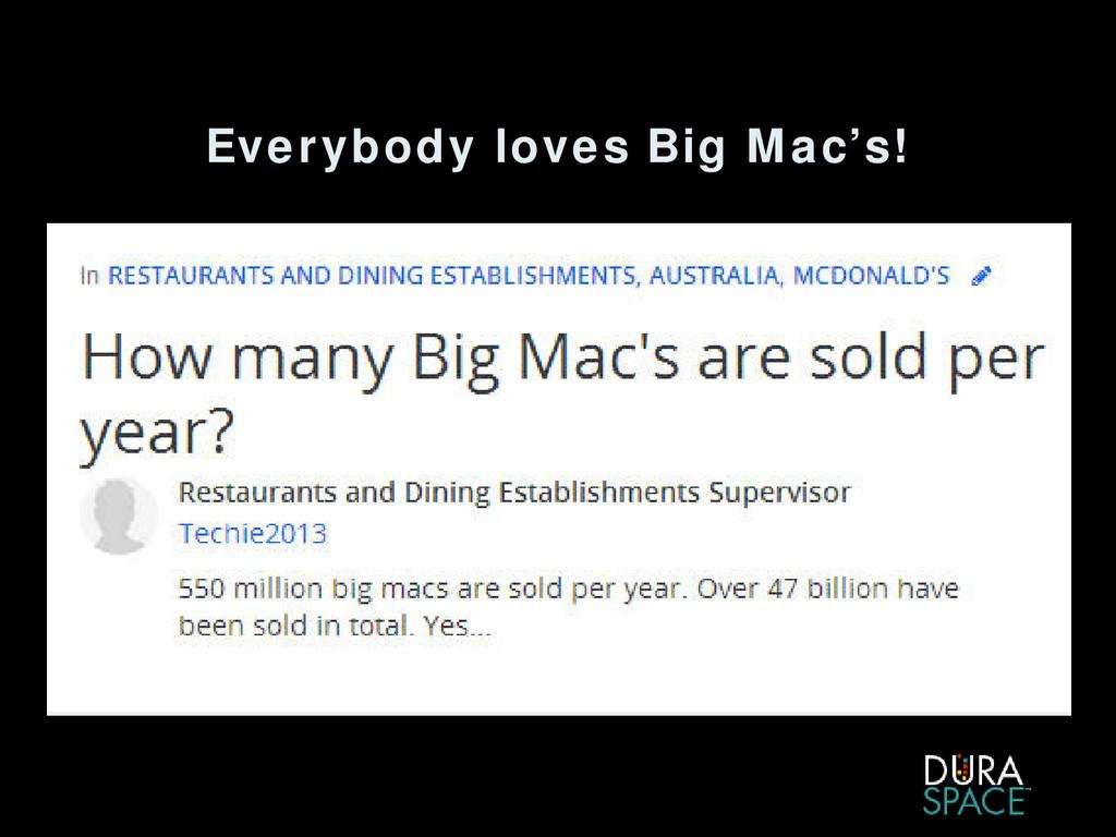 Everybody loves Big Mac's!