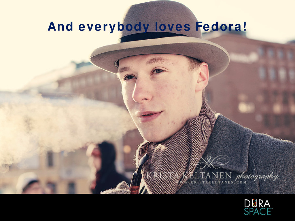 And everybody loves Fedora!