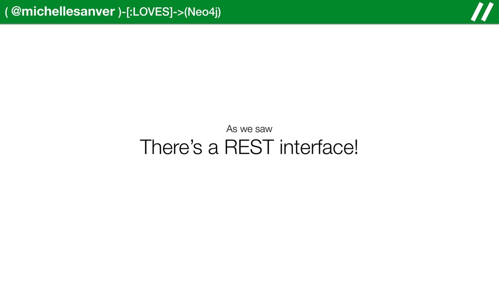 ( @michellesanver )-[:LOVES]->(Neo4j) As we saw...