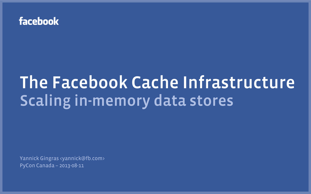 The Facebook Cache Infrastructure Scaling in-me...