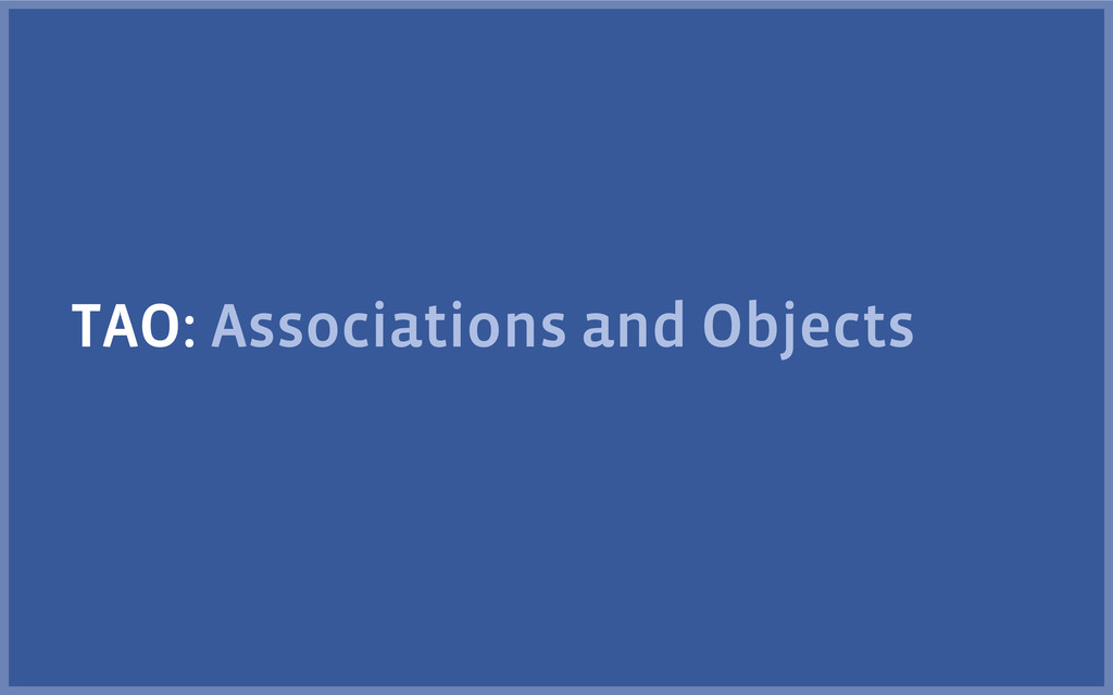 TAO: Associations and Objects