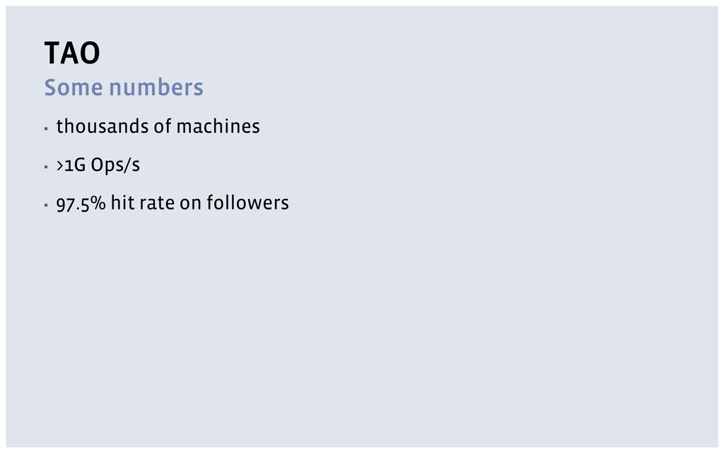 TAO Some numbers ▪ thousands of machines ▪ >1G ...
