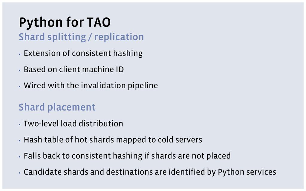 Python for TAO Shard splitting / replication ▪ ...